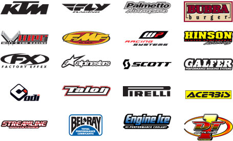 BTO Team Sponsors: KTM Racing, Fly Racing Motocross Gear, Palmetto Motorsports, Bubba Burger, Witts End Motocross, FMF Motocross, WP Racing Systems, Hinson Motocross Parts, Factory Effex Motocross Graphics, Alpinestars Motocross Gear, Scott Optics Motocross, Galfer Motocross Brakes, ODI Motocross Grips, Talon Dirt BIke Hubs, Pirelli Tires, Acerbis Plastics, Streamline Motocross Levers, Bel-Ray, Engine Ice, and DT1 Filters
